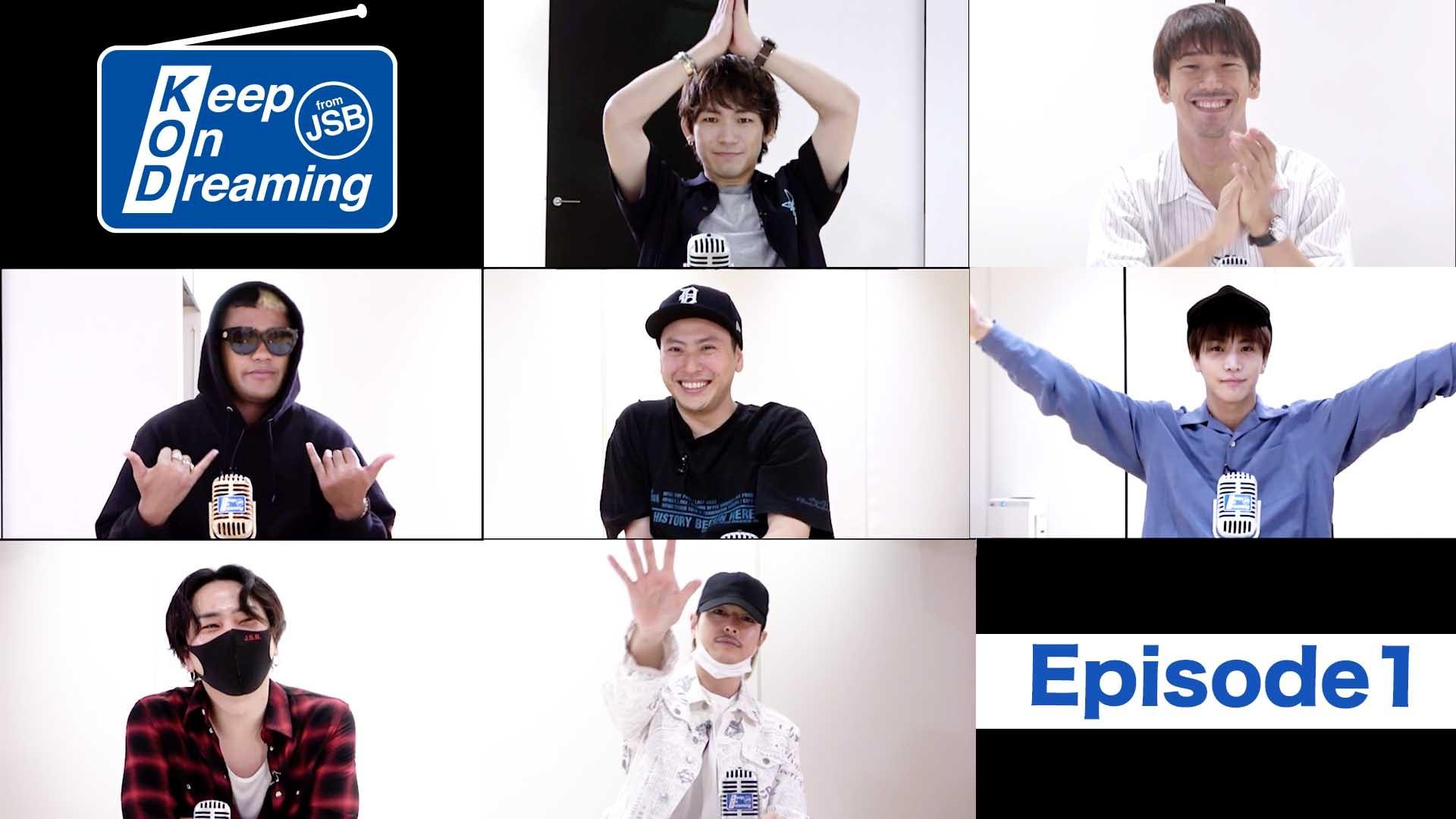 Keep On Dreaming From Jsb Episode 1 07 17 金 三代目 J Soul Brothers Cl Ldh所属アーティストの動画 Mv視聴サービス